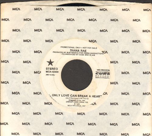 Rae, Diana - Only Love Can Break A Heart (double-A-sided DJ advance pressing with MCA company sleeve) - NM9/ - 45 rpm Records