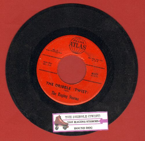Raging Storms - The Dribble (Twist)/Hound Dog (with juke box label) - EX8/ - 45 rpm Records