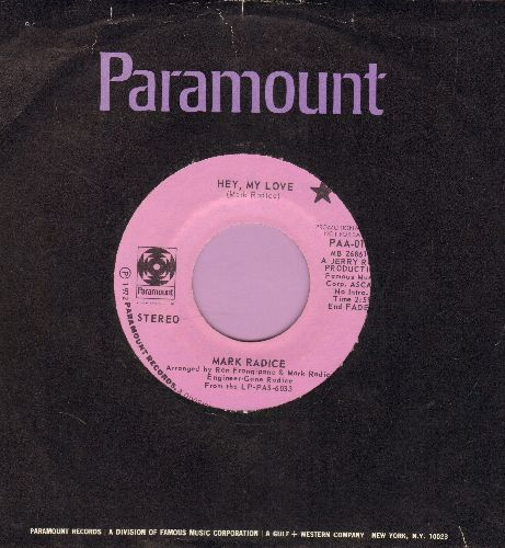 Radice, Mark - Hey, My Love/Your Love Is Like Fire (DJ advance pressing with Paramount company sleeve) - EX8/ - 45 rpm Records