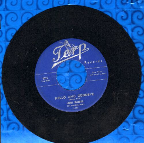 Raiser, Lori - Hello And Goodbye/People Say - NM9/ - 45 rpm Records