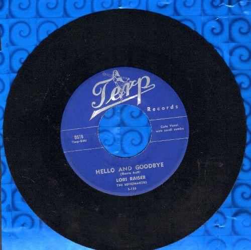 Raiser, Lori - Hello And Goodbye/People Say - NM9/ - 45 rpm Records