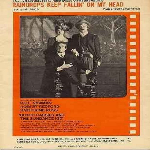 Thomas, B. J. - Raindrops Keep Fallin' On My Head - SHEET MUSIC for the Academy Award Winning  Song from film 'Butch Cassidy & The Sundance Kid- written and composed by Hal David and Burt Bacharach. (THIS IS SHEET MUSIC, NOT ANY OTHER KIND OF MEDIA! - shi