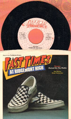 Ravyns - Raised On Radio/Never Surrender (by Don Felder on flip-side) (both songs featured in film -Fast Times At Ridgemont High- (with picture sleeve) - NM9/NM9 - 45 rpm Records