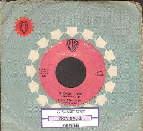 Ralke, Don - 77 Sunset Strip/Sebastian (with juke box label) - EX8/ - 45 rpm Records
