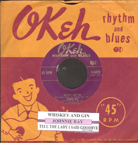 Ray, Johnnie - Whiskey And Gin/Tell The Lady I Said Goodbye (with juke box label and company sleeve) - EX8/ - 45 rpm Records