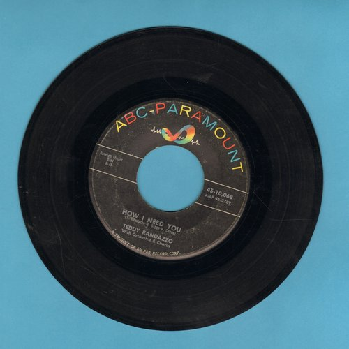 Randazzo, Teddy - How I Need You/You Don't Care Anymore  - VG7/ - 45 rpm Records