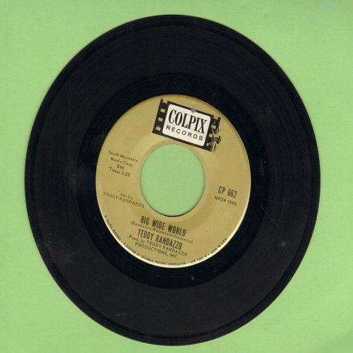Randazzo, Teddy - Big Wide World/Be Sure My Love - VG7/ - 45 rpm Records