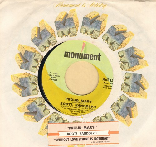 Randolph, Boots - Proud Mary/Without Love (There Is Nothing) (with Monument company sleeve and juke box label) - M10/ - 45 rpm Records