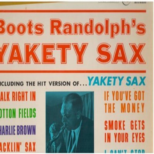 Randolph, Boots - Yakety Sax!: Walk Right In, Charlie Brown, I Fall To Pieces, Smoke Gets In Your Eyes (Vinyl MONO LP record) - VG7/NM9 - LP Records