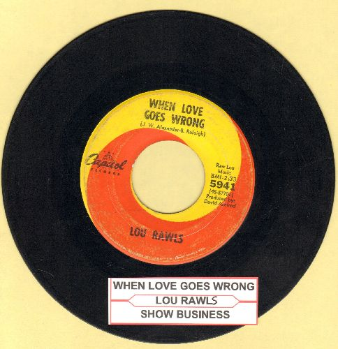 Rawls, Lou - When Love Goes Wrong/Show Buiness (with juke box label) - VG7/ - 45 rpm Records