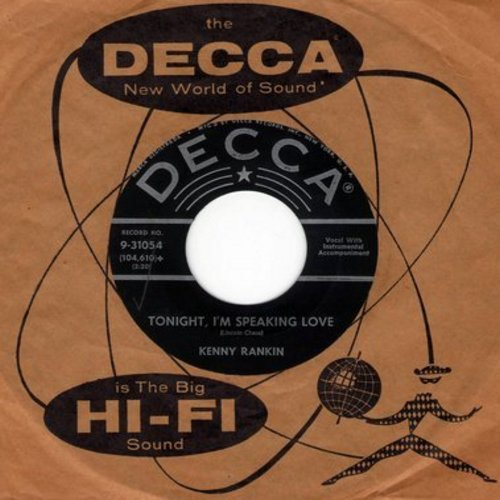 Rankin, Kenny - Tonight, I Speaking Love/What Do You Want To make Those Eyes At Me For (with vintage Decca company sleeve) - NM9/ - 45 rpm Records