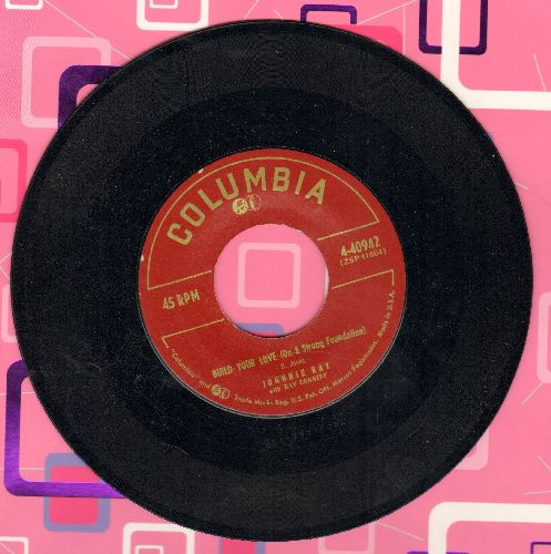 Ray, Johnnie - Build Your Love (On A Strong Foundation)/Street Of Memories  - NM9/ - 45 rpm Records