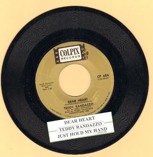 Randazzo, Teddy - Dear Heart/Just Hold My Hand (with juke box label) - NM9/ - 45 rpm Records