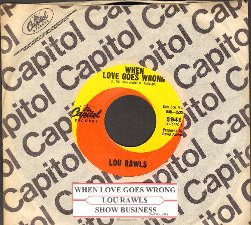 Rawls, Lou - When Love Goes Wrong/Show Buiness (NICE condition with Capitol company sleeve and juke box label) - NM9/ - 45 rpm Records