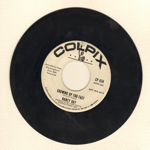 Ray, Nancy - Growing Up Too Fast/You're Nobody 'Til Somebody Loves You (DJ advance pressing) - VG7/ - 45 rpm Records