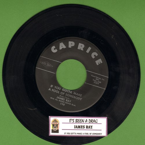 Ray, James - If You Gotta Make A Fool Of Somebody/It's Been A Drag - EX8/ - 45 rpm Records