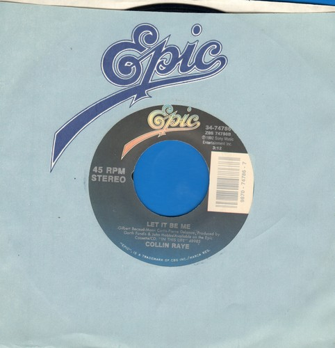 Raye, Collin - Let It Be Me/I Want You Bad (And That Ain't Good) (with Epic company sleeve) - NM9/ - 45 rpm Records
