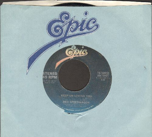 REO Speedwagon - Keep On Loving You/Follow My Heart (with Epic company sleeve) - EX8/ - 45 rpm Records