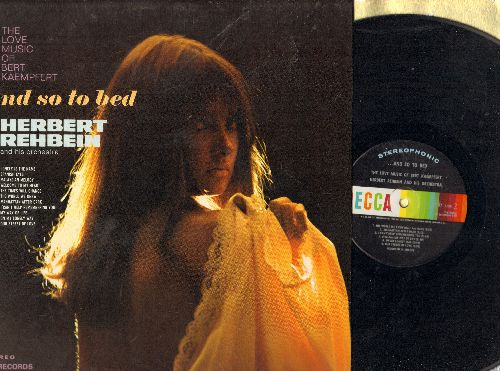 Rehbein, Herbert & His Orchestra - …And So To Bed - The Love Music Of Bert Kaempfert: Spanish Eyes, Welcome To My Heart, Our Street Of Love (vinyl STEREO LP record) - NM9/NM9 - LP Records