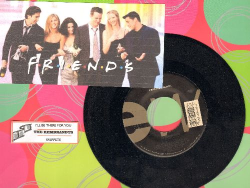 Rembrandts - I'll Be There For You (Theme from -Friends)/Snippets (with juke box label) - NM9/ - 45 rpm Records