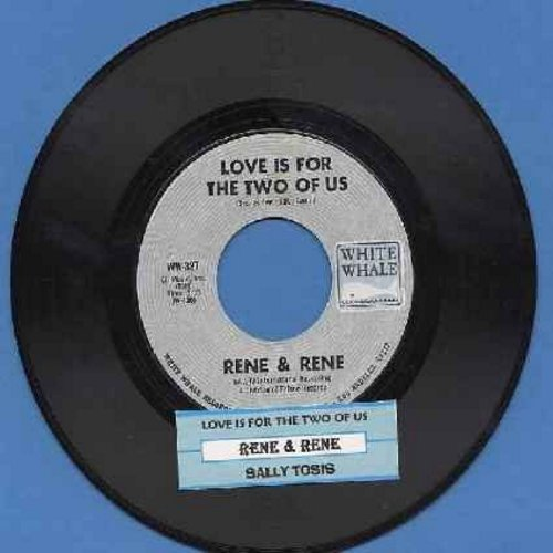 Rene & Rene - Love Is For The Two Of Us/Sally Tosis (with juke box label) - NM9/ - 45 rpm Records