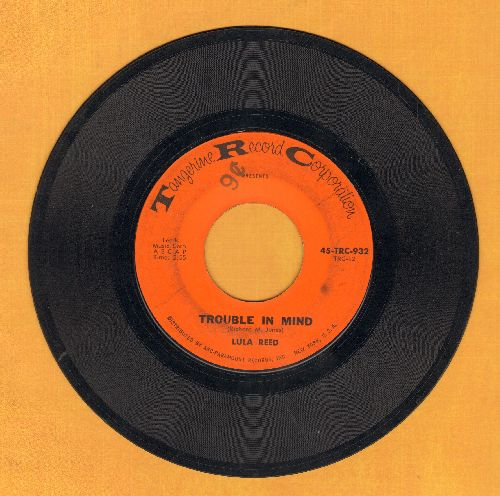 Reed, Lula - Trouble In Mind/Ain't That Love (with juke box label) - VG7/ - 45 rpm Records