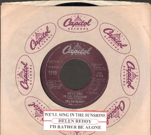 Reddy, Helen - We'll Sing In The Sunshine (VERY NICE updated version of the Gale Garnett Hit)/I'd Rather Be Alone (with Capitol company sleeve and juke box label) - NM9/ - 45 rpm Records