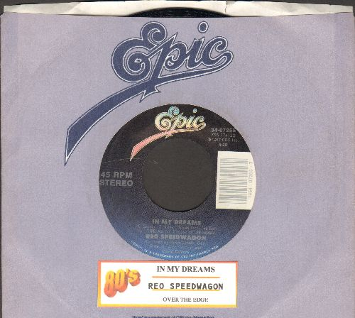 REO Speedwagon - In My Dreams/Over The Edge (with Epic company sleeve and juke box label) - NM9/ - 45 rpm Records