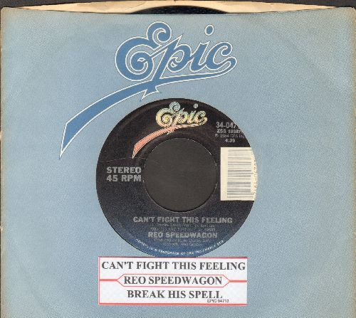 REO Speedwagon - Can't Fight The Feeling/Break His Spell (with Epic company sleeve and juke box label) - NM9/ - 45 rpm Records