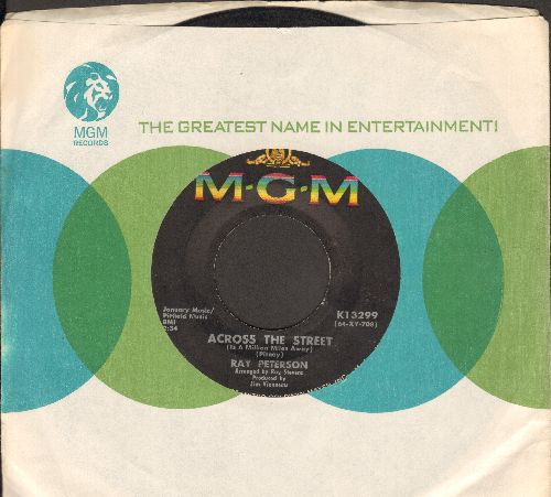 Peterson, Ray - Across The Street/When I Stop Dreaming (with MGM company sleeve) - EX8/ - 45 rpm Records