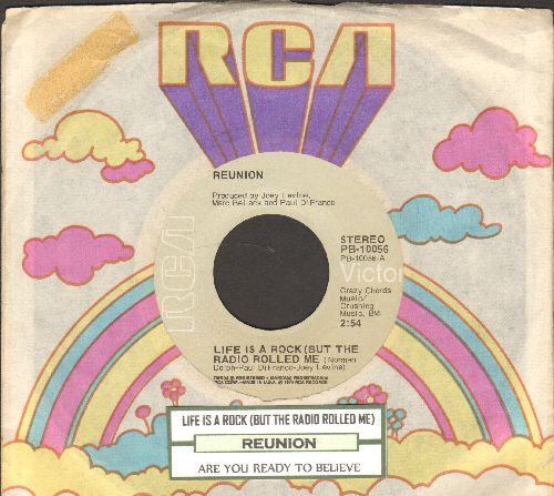 Reunion - Life Is A Rock (But The Radio Rolled Me)/Are You ready To Believe (with juke box label and RCA company sleeve) - NM9/ - 45 rpm Records