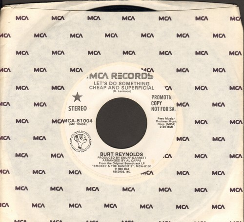 Reynolds, Burt - Let's Do Something Cheap And Superficial (from film -Smokey And The Bandit) (double-A-sided DJ advance pressing with MCA company sleeve) - NM9/ - 45 rpm Records