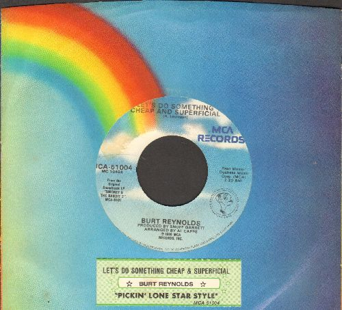 Reynolds, Burt - Let's Do Something Cheap And Superficial/Pickin' Lone Star Style (from film -Smokey And The Bandit) (with juke box label and MCA company sleeve) - EX8/ - 45 rpm Records