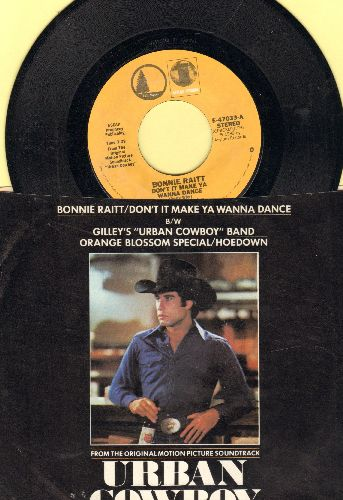 Raitt, Bonnie - Don't It Make Ya Wanna Dance/Orange Blossom Special/Hoedown (by Gilly's Urban Cowboy Band (both songs featured in film -Urban Cowboy- (with picture sleeve) - NM9/NM9 - 45 rpm Records