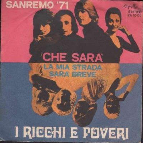 Ricchi E Poveri - Che Sara (from 1971 Sanremo Music Festival!)/La Mia Strada Sara Breve (Italian Pressing with picture sleeve, sung in Italian) - NM9/EX8 - 45 rpm Records