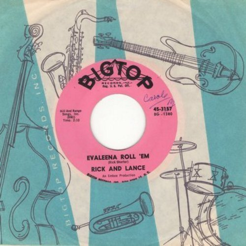 Rick & Lance - Evaleena Roll 'Em/Roses And Orchids (withvintage Big Top company sleeve) - NM9/ - 45 rpm Records
