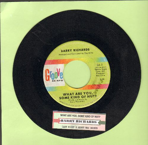 Richards, Barry - What Are You, Some Kind Of Nut?/Last Night A Heart Was Broken (with juke box label) - VG7/ - 45 rpm Records