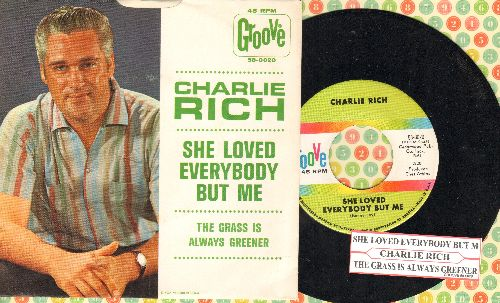 Rich, Charlie - She Loved Everybody But Me/The Grass Is Always Greener (with picture sleeve and juke box label) - M10/NM9 - 45 rpm Records