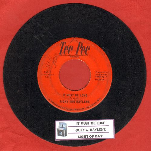 Ricky & Raylene - Light Of Day/It Must Be Love (with juke box label) (minor wol) - EX8/ - 45 rpm Records