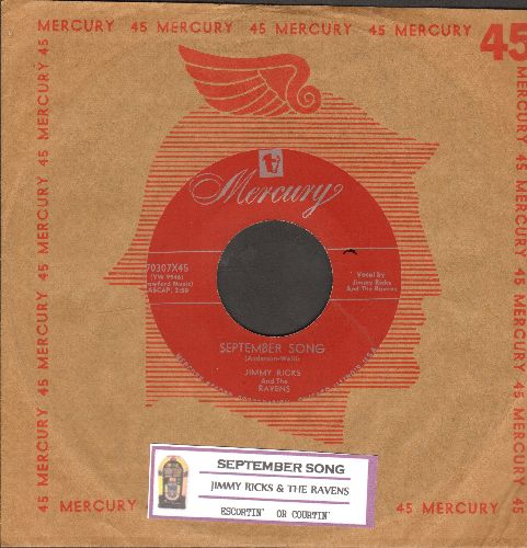 Ricks, Jimmy & The Ravens - September Song/Escortin' Or Courtin' (authentic-looking re-issue of vintage Doo-Wop classic with juke box label) - NM9/ - 45 rpm Records