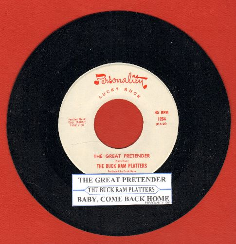 Buck Ram Platters - Baby, Come Back Home/The Great Pretender (with juke box label) - NM9/ - 45 rpm Records