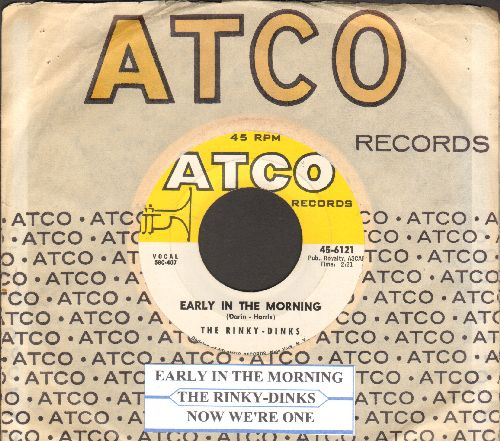 Rinky-Dinks - Early In The Morning/Now We're One (with juke box label and vintage Atco company sleeve) - NM9/ - 45 rpm Records
