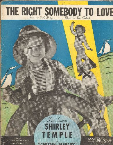 Temple, Shirley - The Right Somebody To Love - Vintage SHEET MUSIC for the song from film -Captain January- (BEAUTIFUL covewr art featuring Shirley Temple!) - VG6/ - Sheet Music