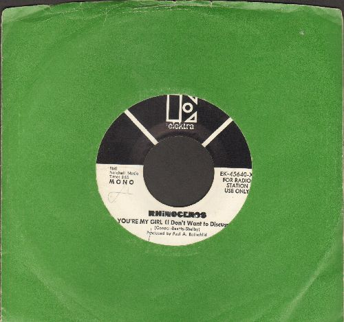 Rhinoceros - You're My Girl (I Don't Want To Discuss It)/I Will Serenade You (DJ advance pressing with Elektra company sleeve) - EX8/ - 45 rpm Records