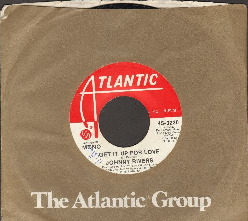 Rivers, Johnny - Get It Up For Love (double-A-sided DJ advance pressing with Atlantic company sleeve) - NM9/ - 45 rpm Records