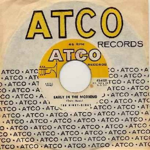 Rinky-Dinks - Early In The Morning/Now We're One (with vintage Atco company sleeve) - EX8/ - 45 rpm Records
