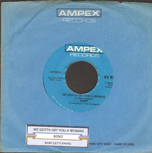 Runt - We Gotta Get You A Woman/Baby, Let's Swing (with juke box label and Ampex company sleeve) - EX8/ - 45 rpm Records