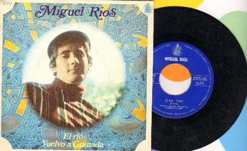 Rios, Miguel - El Rio/Vuelvo a Granada (Spanish Pressing, sung in Spanish, with picture sleeve) - NM9/EX8 - 45 rpm Records