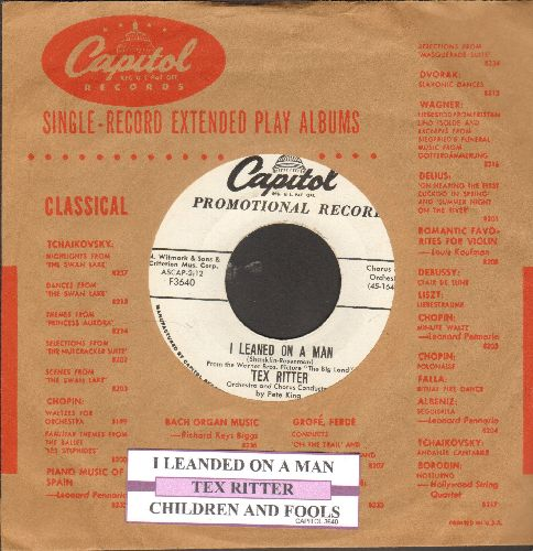 Ritter, Tex - I Leaned On A Man/Children And Fools (DJ advance pressing with juke box label and vintage Capitol company sleeve) - EX8/ - 45 rpm Records