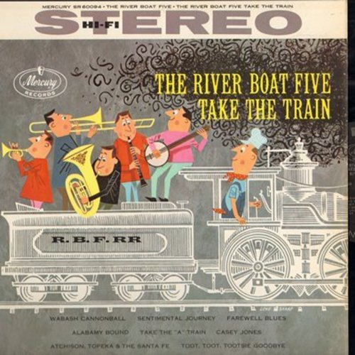 River Boat Five - Take The Train: Sentimental Journey, Casey Jones, I've Been Workin' On The Railroad (Vinyl STEREO LP record) - M10/NM9 - LP Records